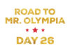 road to mr olympia_day26