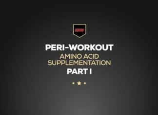Peri-Workout Amino Acid Supplementation Part I