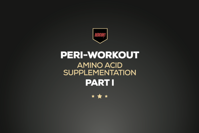 Peri-Workout Amino Acid Supplementation Part I