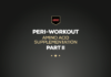 Peri-Workout Amino Acid Supplementation Part II