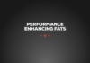 Performance Enhancing Fats